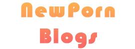 New Porn Blogs